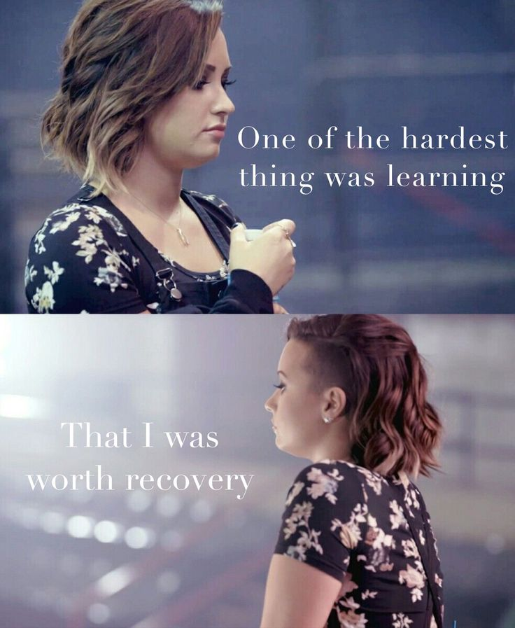 One of the hardest thing was learning that I was worth recovery.