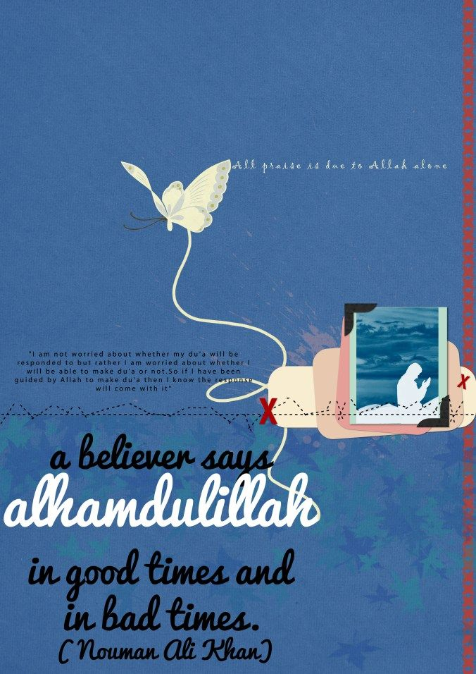 Advice/Reminder - Say Alhamdulillah for Good Times and Bad Times