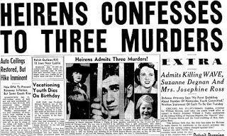 After the arrest of William Heirens, his name was released to the media who reported falsely that he had confessed to the Lipstick Killer crimes.  The pressure of the media and the call for his execution was the main reason William Heirens claimed he falsely confessed to the murders one month later.