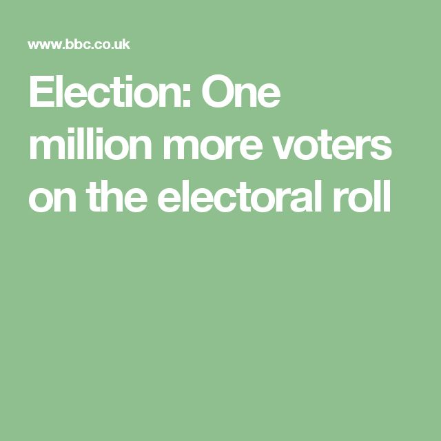 Election: One million more voters on the electoral roll