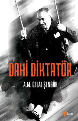 Dahi Diktator - Celal Şengör http://www.idefix.com/kitap/dahi-diktator-a-m-celal-sengor/tanim.asp