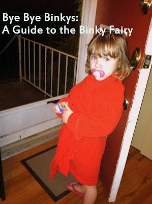Bye Bye Binkys: A step by step guide to a visit from the Binky Fairy.