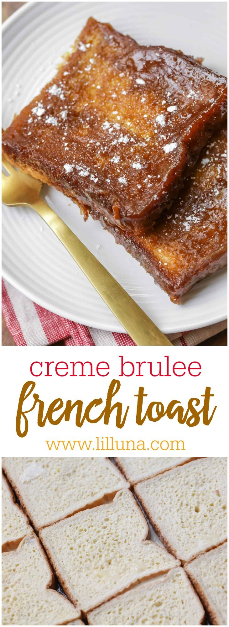 Creme Brulee French Toast - delicious overnight French Toast recipe that has a tasty caramel coating on one side!