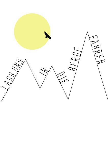 """Minimalistischer Kunstdruck für alle Alpen Fans mit Reisefieber mit dem Spruch """"Lass uns in die Berge fahren"""" / minimalistic art print for alp enthusiasts with travel nerves, quote: """"Let's go to the mountains"""" made by Haus Nr. 26 via DaWanda.com"""