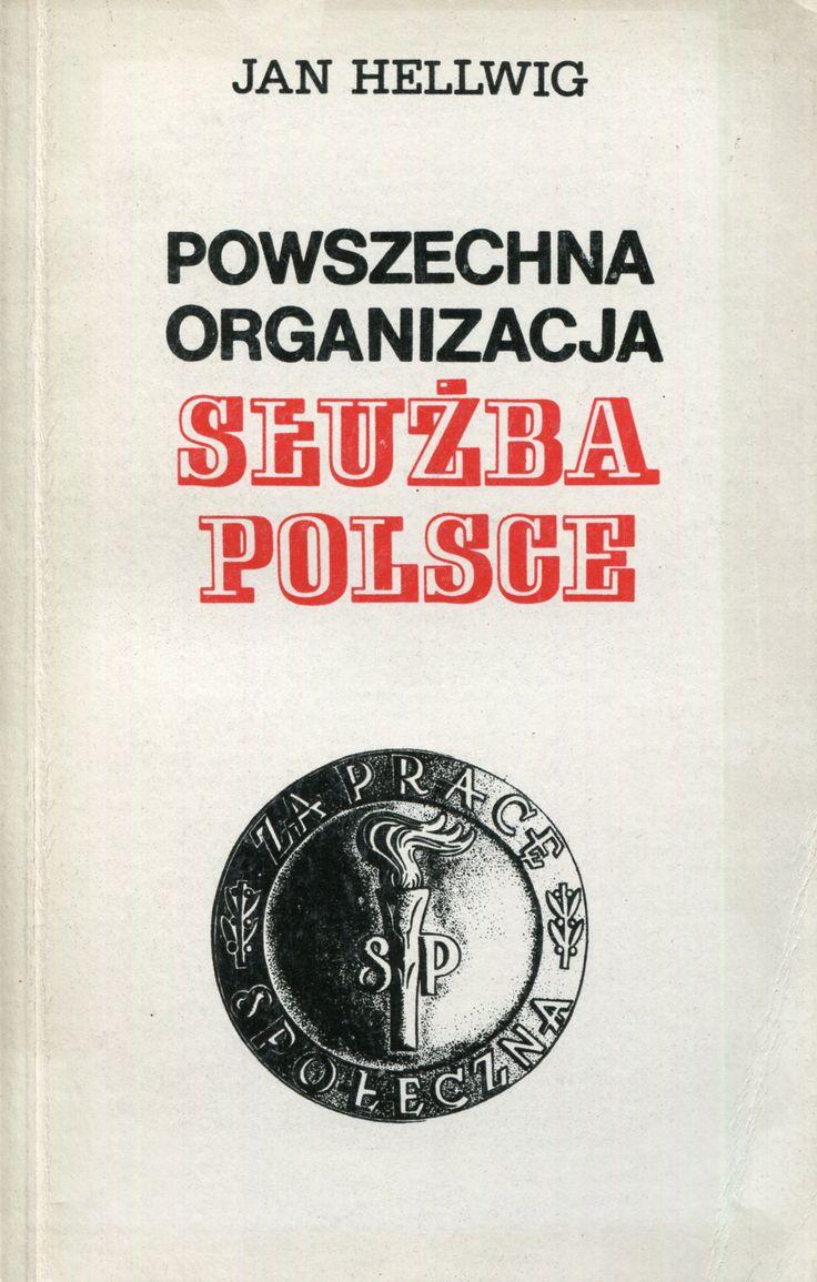 """""""Powszechna organizacja służba Polsce"""" Jan Hellwing Cover by Mieczysław Kowalczyk Published by Wydawnictwo Iskry 1977"""