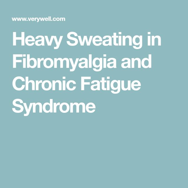 Heavy Sweating in Fibromyalgia and Chronic Fatigue Syndrome