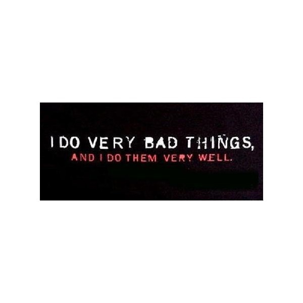 Bad girl quotes image by vivien_2007 on Photobucket ❤ liked on Polyvore