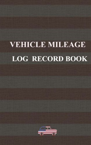 Vehicle mileage log record book Designed for american use only - what is a mileage log