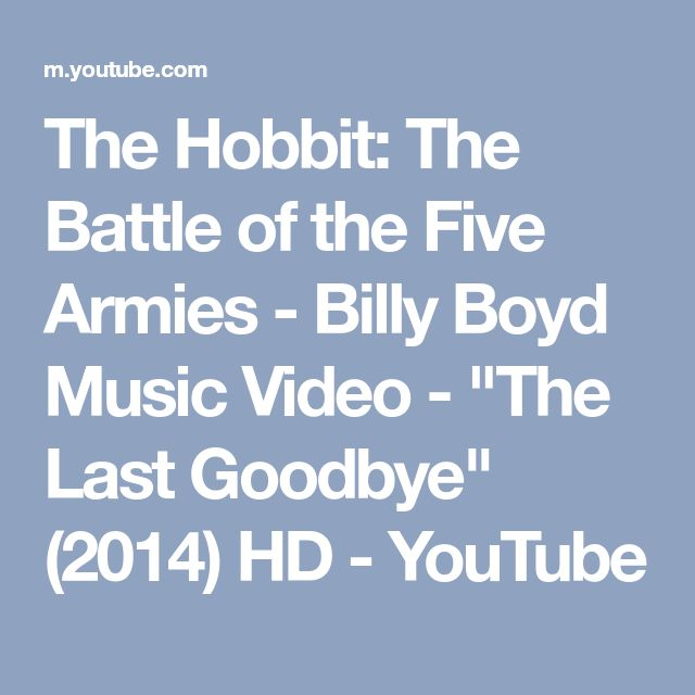 "The Hobbit: The Battle of the Five Armies - Billy Boyd Music Video - ""The Last Goodbye"" (2014) HD - YouTube"