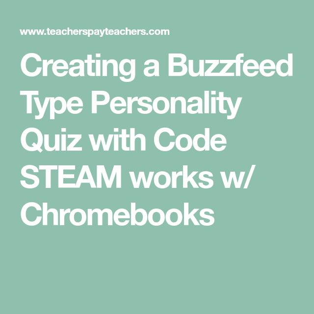 Creating a Buzzfeed Type Personality Quiz with Code STEAM works w/ Chromebooks