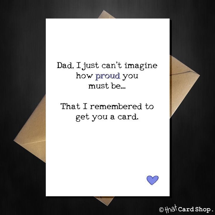 Funny Fathers Day Card for your proud Dad