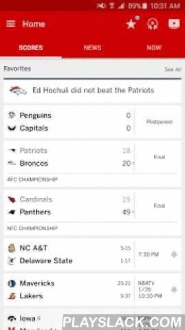 ESPN  Android App - playslack.com ,  The ESPN App is the #1 Sports App in the market. The app gives you up-to-the-minute scores and the latest news, live video and audio streaming across ESPN's networks, and loads of video highlights. Sign in and personalize the ESPN App to get alerts about scores and news from all of your favorite teams and leagues! No matter where you go, take ESPN with you to stay connected the moment you need it, from wherever you are.What do you get with ESPN?- Fast…