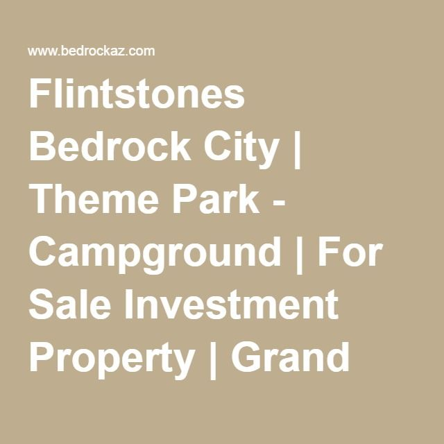 Flintstones Bedrock City | Theme Park - Campground | For Sale Investment Property | Grand Canyon, Arizona
