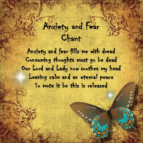 Anxiety And Fear Chant Spells Pinterest Magick