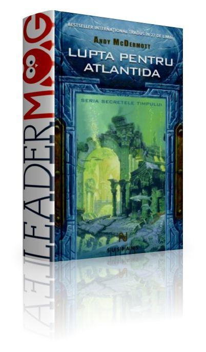Lupta pentru Atlantida - Andy McDermott - Bestseller internaţional tradus în 27 de limbi. Căutarea tărâmului legendar al Atlantidei a dominat multe spirite de-a lungul timpului şi nimeni nu ştie asta mai bine decât Nina Wilde: obsesia Atlandidei a devorat viaţa părinţilor ei, iar acum pune stăpânire şi pe ea.