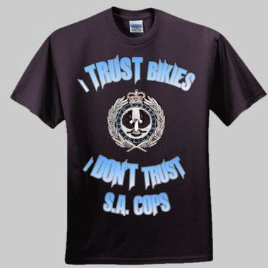 I Trust Bikies, I Don't Trust SA Cops Men's T-Shirt $A41.95 Sizes: S - 5XL Front and Back Print Round Neck or V Neck