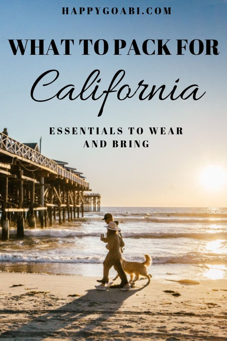 The Perfect California Packing List What To Wear And Bring California Travel California Travel Road Trips California Vacation