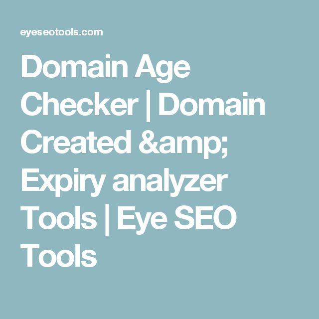 Domain Age Checker | Domain Created & Expiry analyzer Tools | Eye SEO Tools