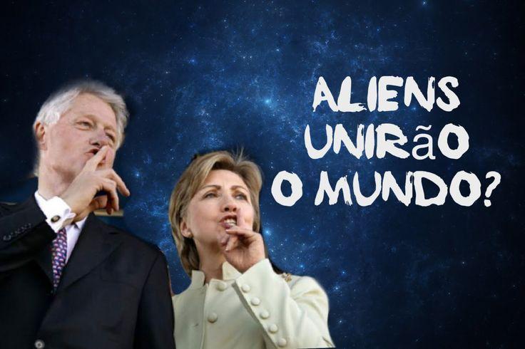 Por que Bill e Hillary Clinton dizem que invasão alienígena unirá o mundo?