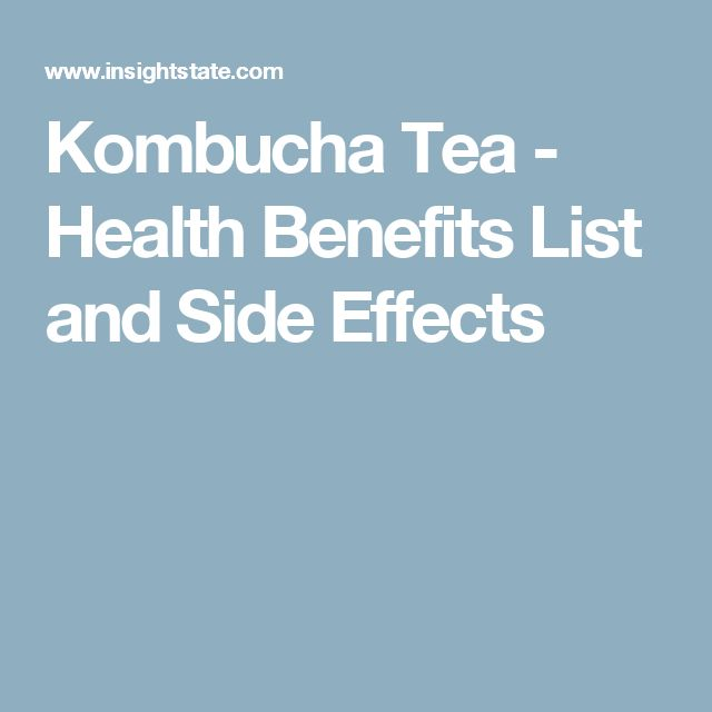 Kombucha Tea - Health Benefits List and Side Effects