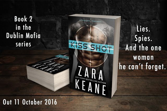 Title: Kiss Shot   Series: Dublin Mafia:   A Triskelion Team #2   Author: Zara Keane   Genre: Mafia Romance Suspense   Release Dat...