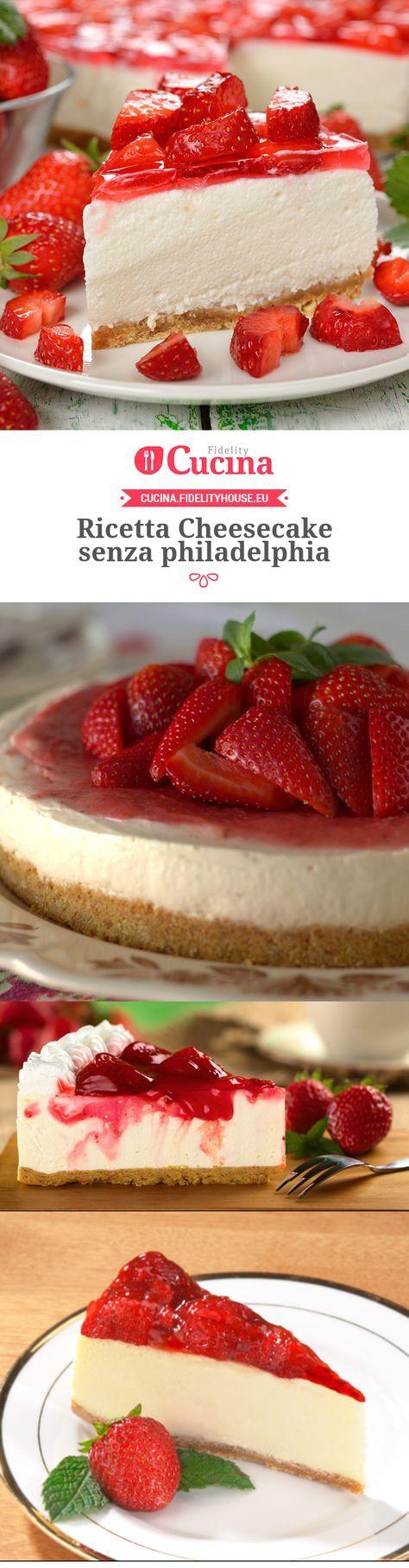 Ricetta Cheesecake senza philadelphia