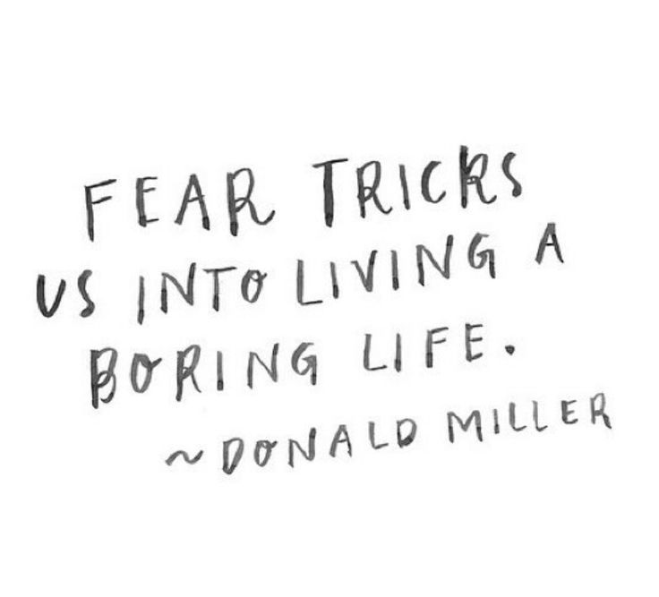 Fear Tricks Us Into Living A Boring Life Inspiring Words Inspirational Quotes Quotes To Live Boring Life Quotes Business Inspiration Quotes One Life Quotes