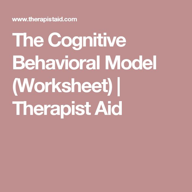 The Cognitive Behavioral Model (Worksheet) | Therapist Aid
