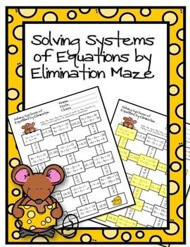 Help the mice find the cheese by solving systems of equations using the elimination method. Mazes are a fun self checking exercise for students. If the answer students get isn't on the maze, then they know to try again or ask for assistance. I design my mazes so that even if students do make a small error they can still quickly get back on track.