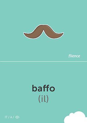 Baffo:Moustache #Italian