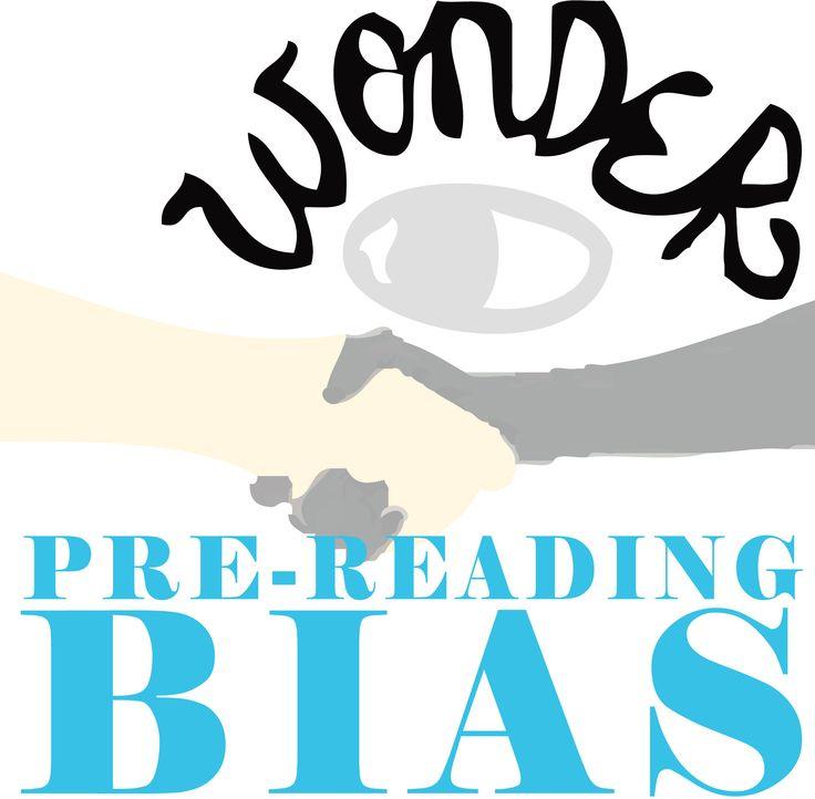 WONDER Palacio R.J.  PreReading Bias Activity   LEVEL = 5-12 COMMON CORE = CCSS.ELA-Literacy.RL.2