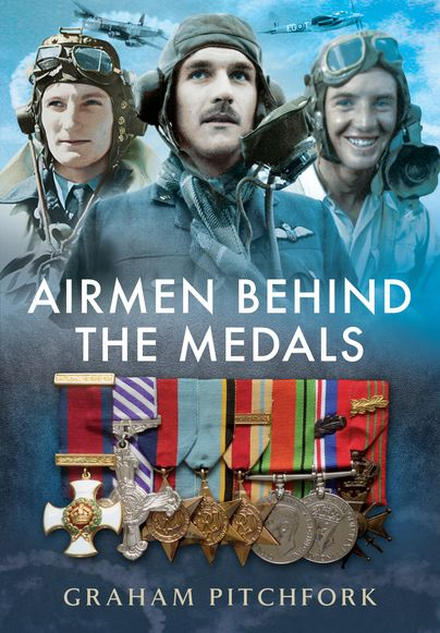 Airmen Behind the Medals http://www.pen-and-sword.co.uk/Airmen-Behind-the-Medals-Hardback/p/10821