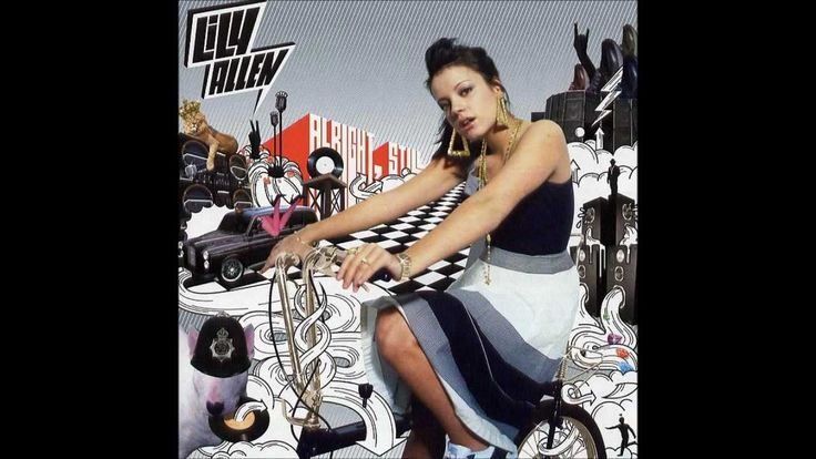 Old but  still love it ...   Alright Still - Lily Allen (Full Album) 2006