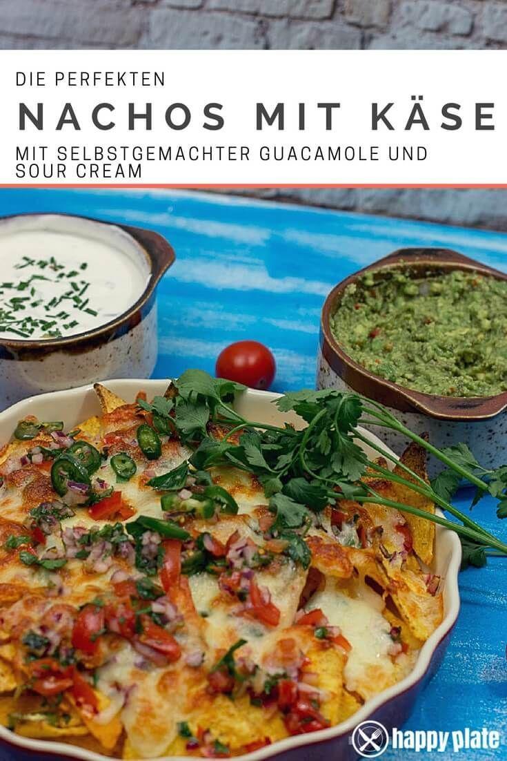 Die besten Nachos mit Käse, selbstgemachter Guacamole und Sour Cream
