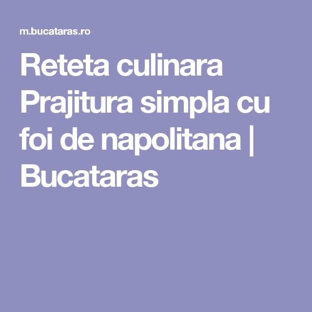 Reteta culinara Prajitura simpla cu foi de napolitana | Bucataras