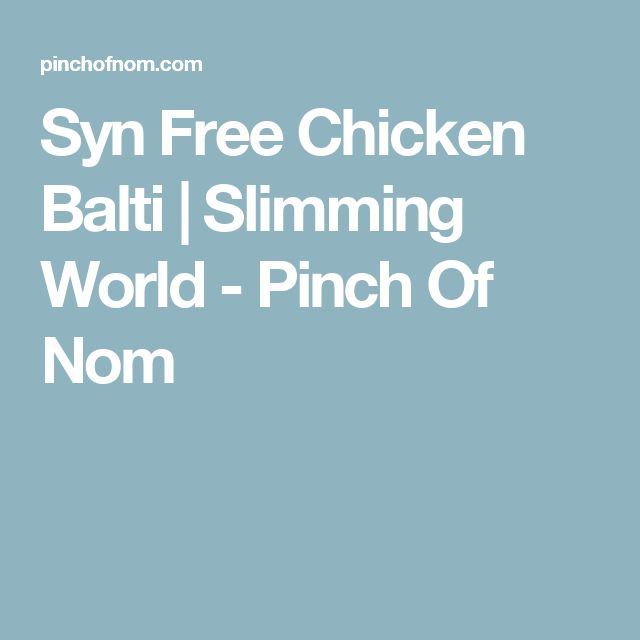 Syn Free Chicken Balti | Slimming World - Pinch Of Nom