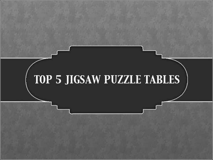 Great Are You Looking For The Perfect Jigsaw Puzzle Table? You Might Be Wondering  Why In
