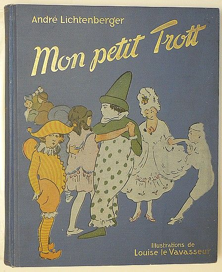 ¤ French Children's Book  Mon petit Trott *1898) by André Lichtenberger  illustration Louise Le Vavasseur.