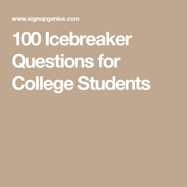 100 Icebreaker Questions for College Students
