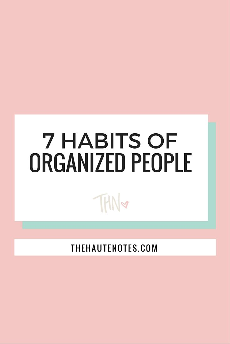 7 Habits of Organized People | The Haute Notes