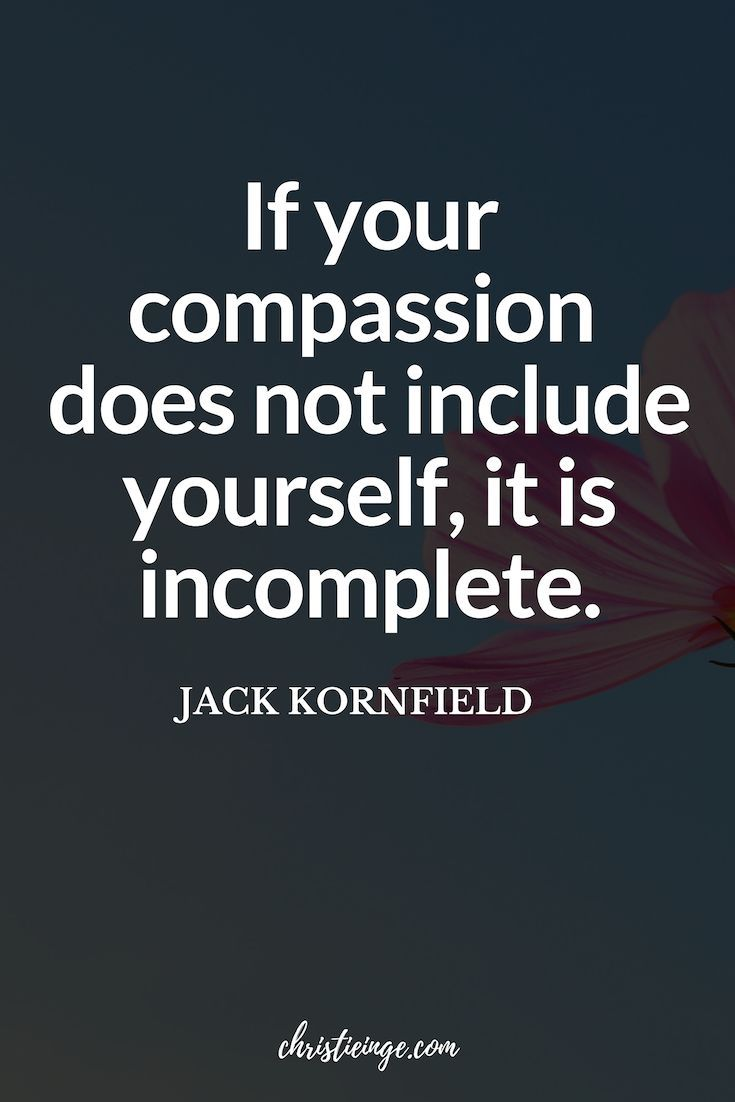 The Best Collection Of Self Compassion Quotes Self Compassion Quotes Compassionate Quote Compassion Quotes