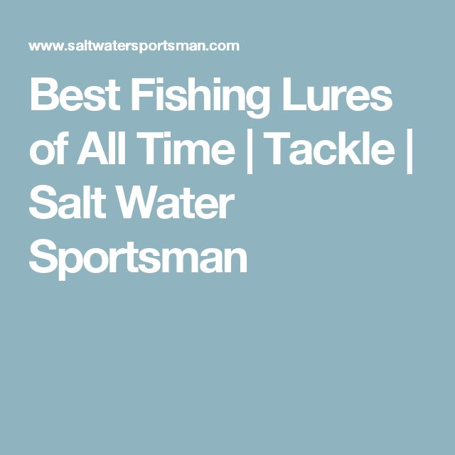 Best 20 best fishing lures ideas on pinterest fishing for Best saltwater fishing times