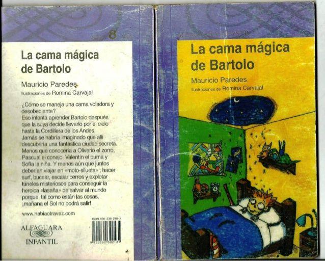 La cama mégica de Bartolo  Mauricio Paredes,  Ilunlraciones de Romina Carvajal  (gcòmo se maneja una cama vovladora y (I: ...
