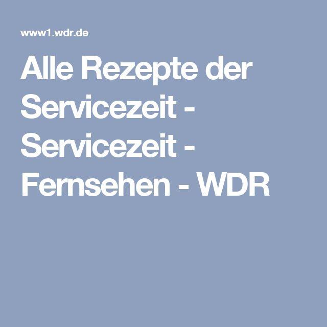 Beautiful Alle Rezepte der Servicezeit Servicezeit Fernsehen WDR