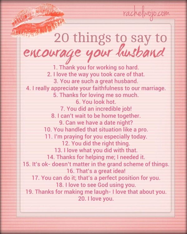 20 THINGS 2 SAY 2 ENCOURAGE YOUR HUSBAND *.*