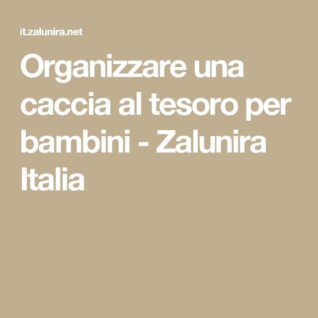 Organizzare una caccia al tesoro per bambini - Zalunira Italia