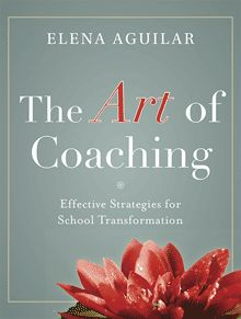 The Art of Coaching by Elena Aguilar (blog post re: improving the learning culture at your school)