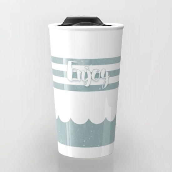 Buy Enjoy Sea Travel Mug by ongadesign. Worldwide shipping available at Society6.com. Just one of millions of high quality products available.
