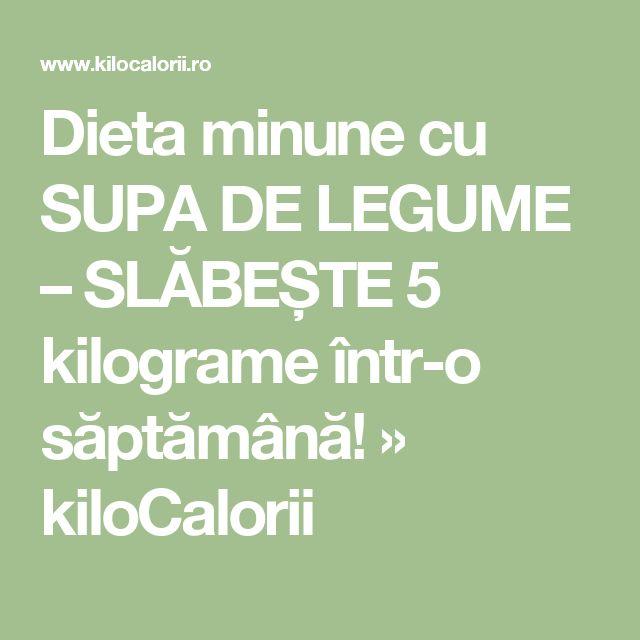 Dieta minune cu SUPA DE LEGUME – SLĂBEȘTE 5 kilograme într-o săptămână! » kiloCalorii