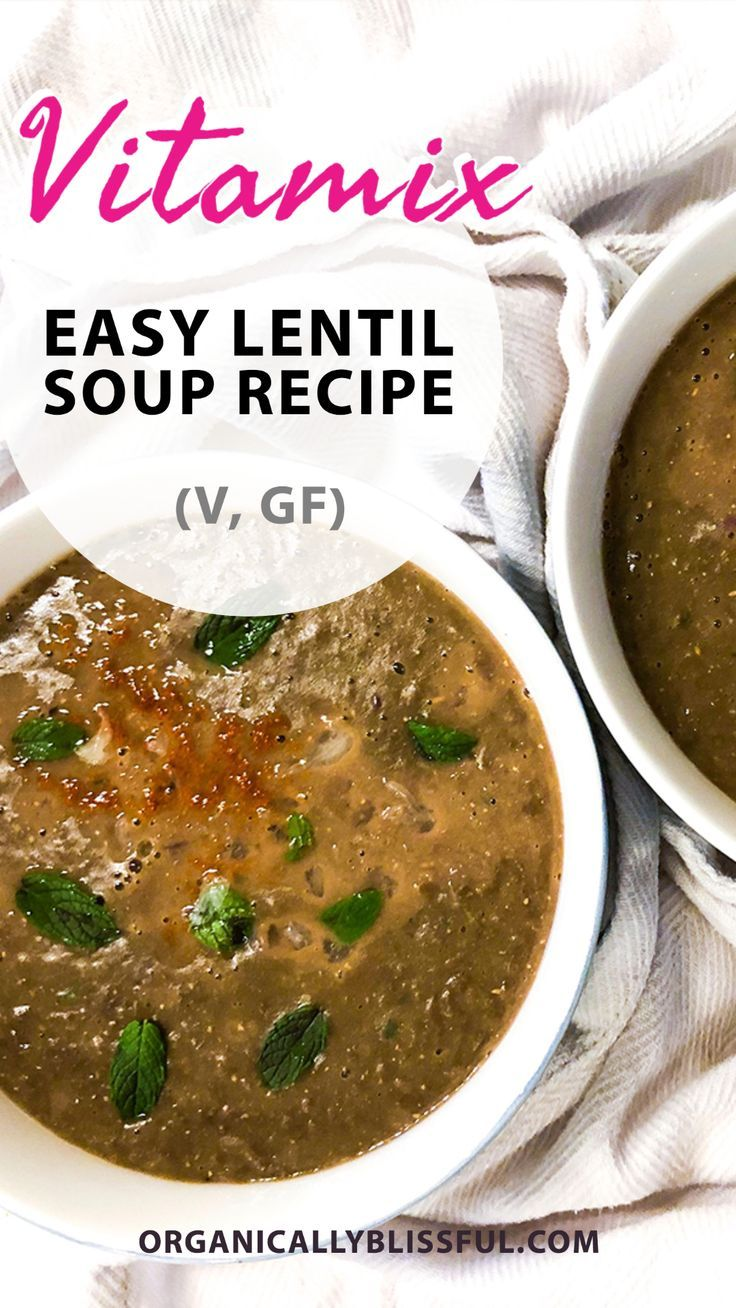 Easy Vegan Vitamix Mediterranean Lentil Soup In 2020 Lentil Soup Recipes Lentil Soup Easy Easy Dinner Casseroles